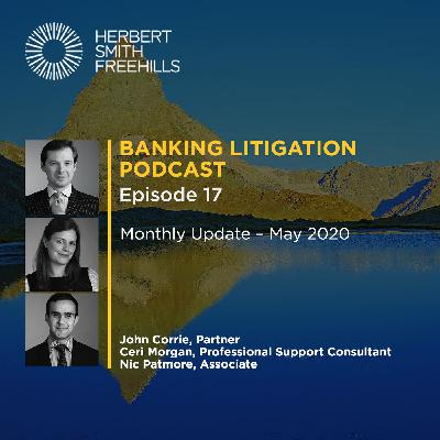 Banking Litigation Podcast Episode 17: Monthly Update - May 2020