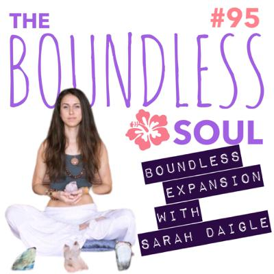 Boundless Expansion with Sarah Daigle: and Redefining Depression