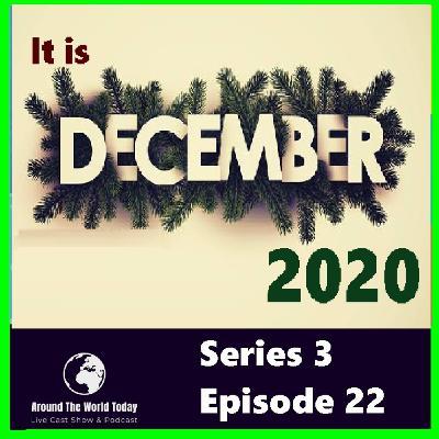 Around the World Today Series 3 Episode 22 - December 2020