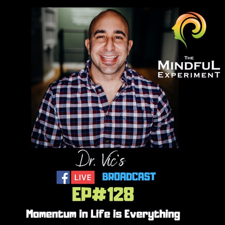 EP#128 - Momentum Is Everything in Life