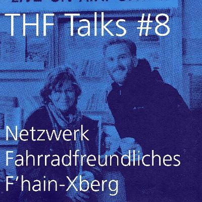 THF Talks #8 Netzwerk Fahrradfreundliches Friedrichshain-Kreuzberg