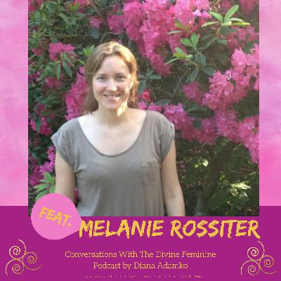 Conversation #5 - From endometriosis and hysterectomy to using the inherent wisdom of your womb & cyclical nature - With Melanie Rossiter