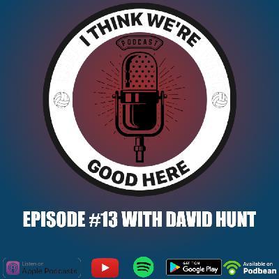 #13 - David Hunt: The Worker Bee