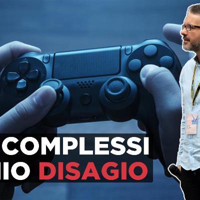 Il mio disagio e i miei complessi, i videogiochi come fuga dalla realtà.