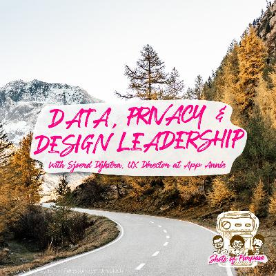 #16 App Data, Privacy and Design Leadership /w Sjoerd Dijkstra, UX Director at App Annie