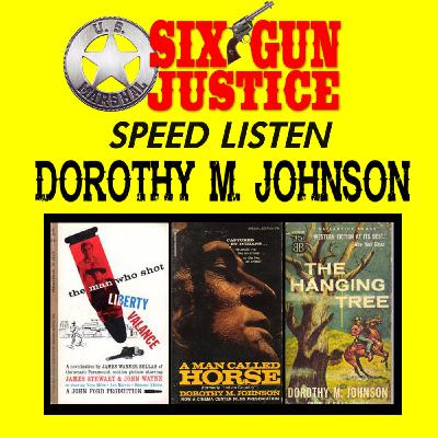 SIX-GUN JUSTICE SPEED LISTEN—THE WOMAN WHO SHOT LIBERTY VALANCE