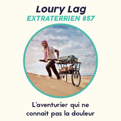 #57 Loury Lag - L'aventurier qui ne connait pas la douleur