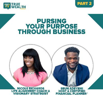 Pursuing Your Purpose Through Business - Part 2