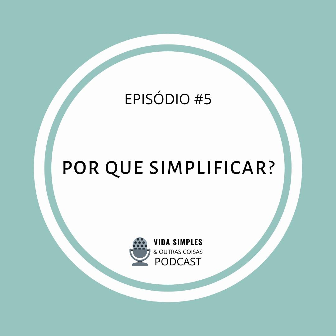 #5 - Por que simplificar?