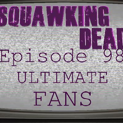 [Episode 98] Ultimate Fans
