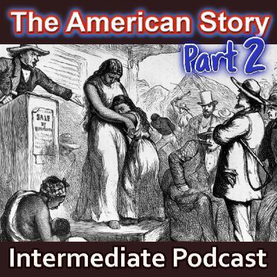 The Story of AMERICA pt. 2 - Slavery - Civil War (Pre-intermediate)