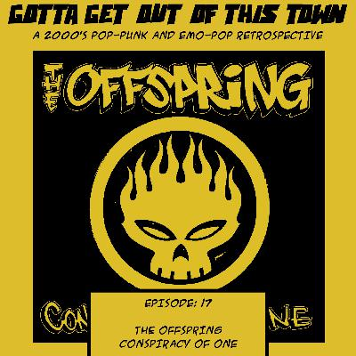 Episode 17: The Offspring - Conspiracy of One