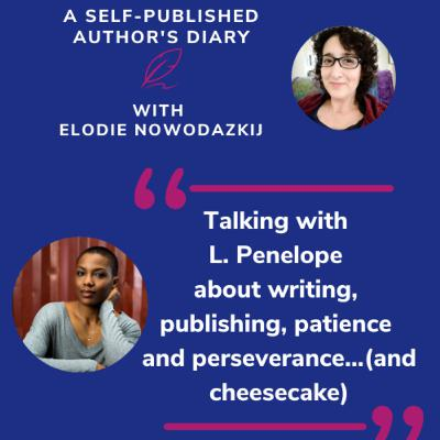 Ep. 11 - Feature Friday: Talking with L. Penelope about writing, publishing, patience and perseverance...(and cheesecake)