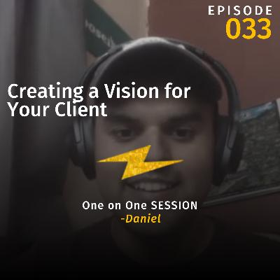 Creating a Vision for Your Client w/Daniel (One on One Session)