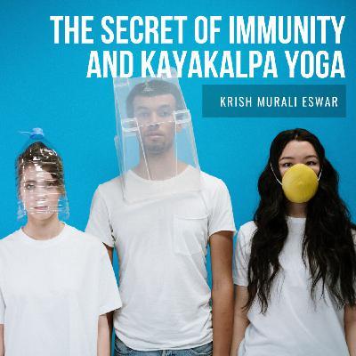 098 The Secret of Immunity and Kayakalpa Yoga