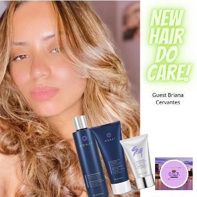 New Hair Do Care with Briana