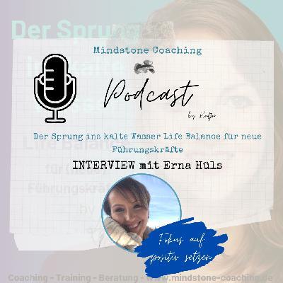 Neu als Führungskraft I FOKUS AUF POSITIV MIT FEHLERN FREUNDLICH UMGEHEN I Interview mit Erna Hüls