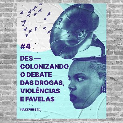 #4 - Descolonizando o debate das drogas, violências e favelas (com o Aristênio Gomes)