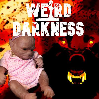 """PHANTOM BLACK DOGS AND DRUGS THAT TURN BABIES INTO WEREWOLVES"" and More True Tales! #WeirdDarkness"