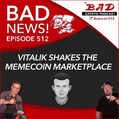 Vitalik Shakes the Memecoin Marketplace - Bad News For May 12th
