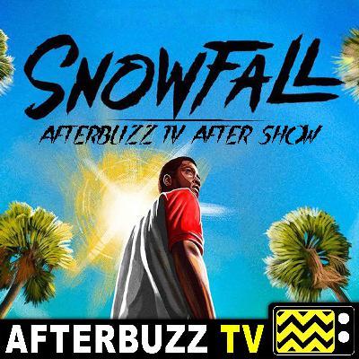 Snowfall S:2   Serpiente E:5   AfterBuzz TV AfterShow