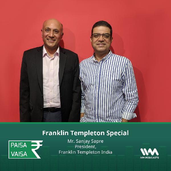 Ep. 202: Franklin Templeton Special