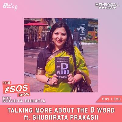 """Ep.26 Talking More About The """"D"""" Word ft. Shubhrata Prakash, IRS Officer - NITI Aayog"""