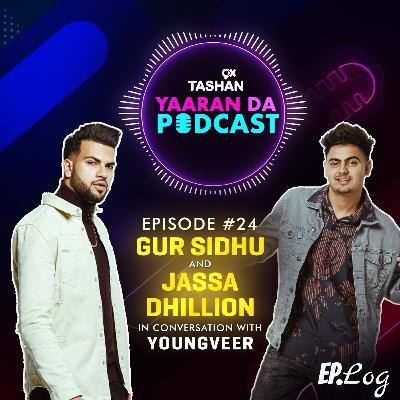 Ep 24: 9x Tashan Yaaran Da Podcast ft. Gur Sidhu and Jassa Dhillion