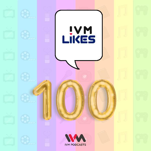 IVM Likes - The 100th Episode