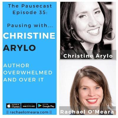 The Pausecast Christine Arylo Ep. 35