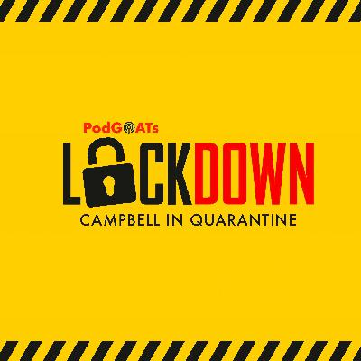Lockdown: Campbell in Quarantine