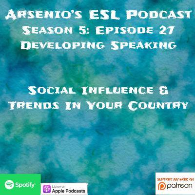 Season 5 - Episode 27 - Developing Speaking - Trends & Social Influence