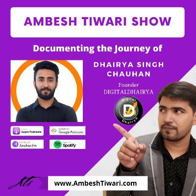 Interview of Digital Dhairya on Ambesh Tiwari Show
