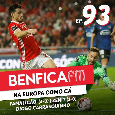 #93 - Benfica FM | Benfica x Famalicão e Zenit (4-0 e 3-0) Diogo Carrasquinho
