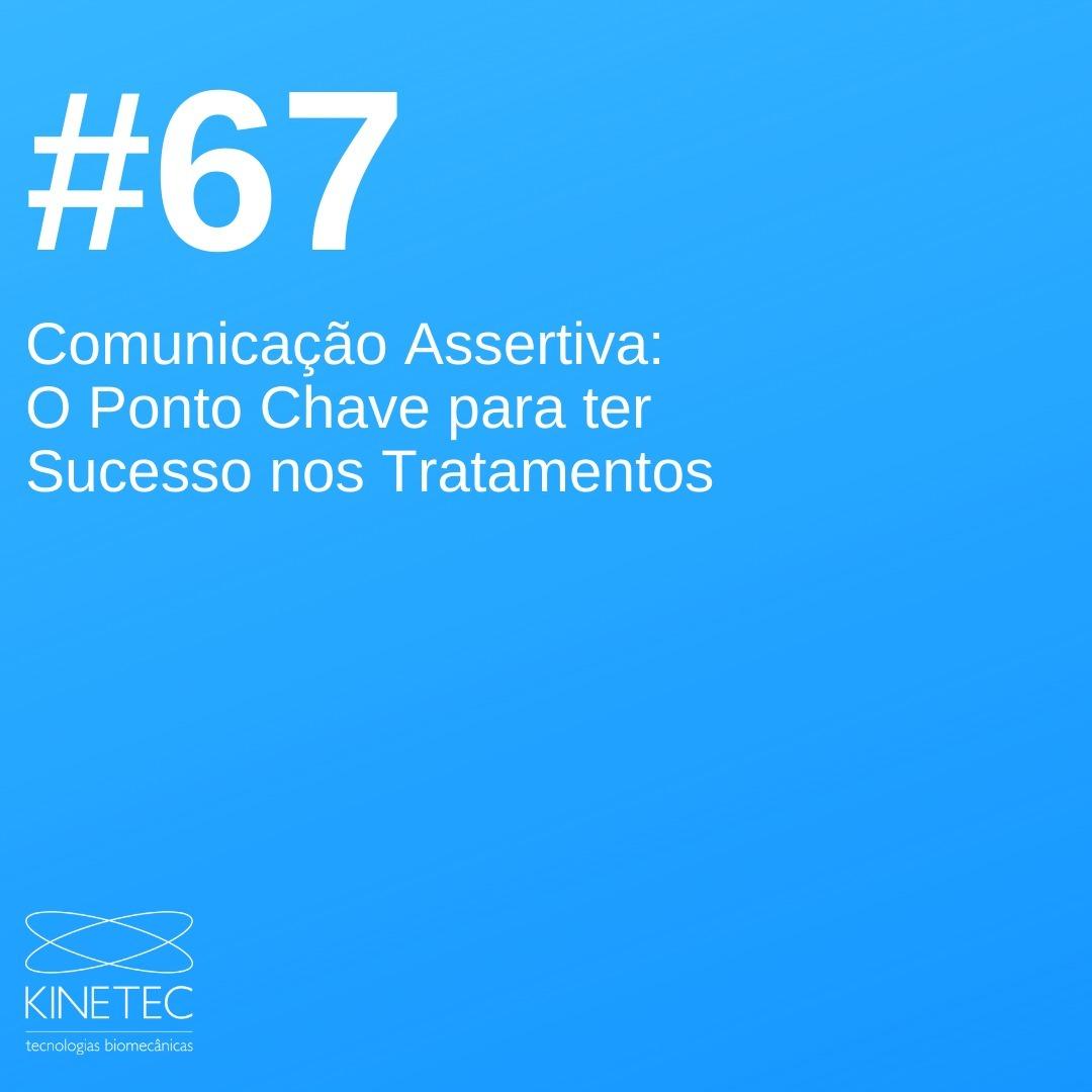 #67 Comunicação Assertiva: O Ponto Chave para ter Sucesso nos Tratamentos
