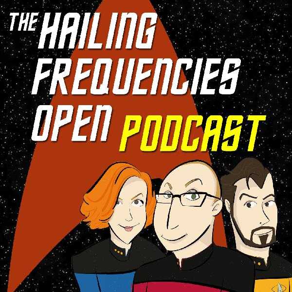 Hailing Frequencies Open: A Star Trek Podcast – Episode 14