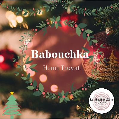 🎄 Babouchka - Henri Troyat 🎄 Storie sotto l'albero 🎄