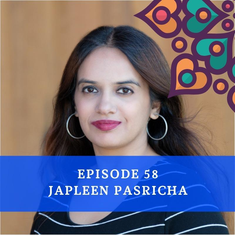 Episode 58 - Japleen Pasricha