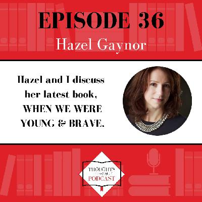 Hazel Gaynor - WHEN WE WERE YOUNG & BRAVE