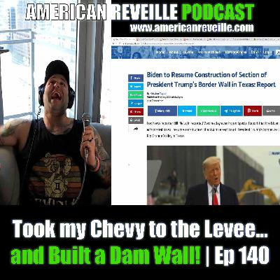 Took my Chevy to the Levee...and Built a Dam Wall! | Ep 140
