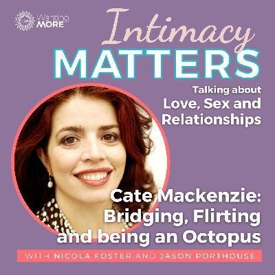 Cate Mackenzie - Bridging, Flirting and being an Octopus