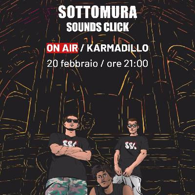 Sottomura Sounds Click: collettivo di MCs, Diggers, Dj/Producer e Writers - Karmadillo - s03e17