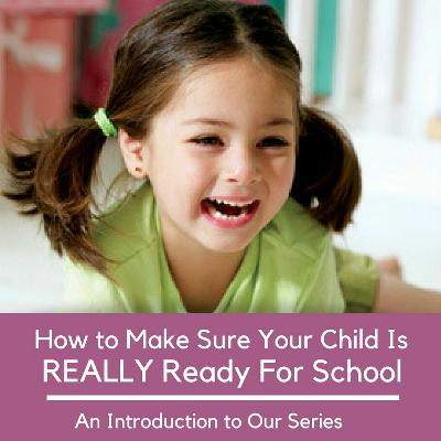 How To Make Sure Your Child Is Really Ready For School Introduction