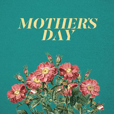 Mother's Day 2021: Jesus Is Coming Again