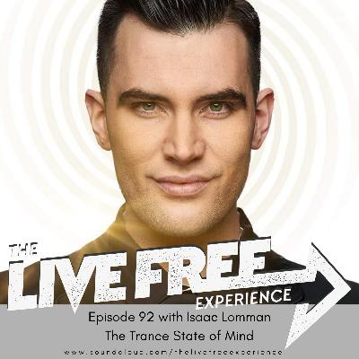 92: Isaac Lomman - The Trance State of Mind