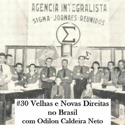 Episódio 30: Velhas e Novas Direitas no Brasil