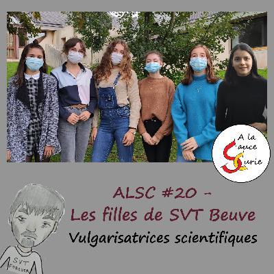 SVT Beuve, vulgarisatrices scientifiques ET collégiennes !! [ALSC E20]