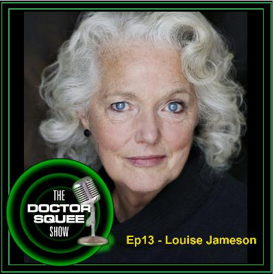 Ep13 - Louise Jameson
