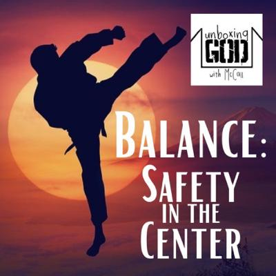 Balance: Safety in the Center [Episode #12]
