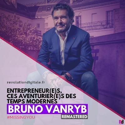 105. **Flashback** Bruno Vanryb [REMASTERED]: Entrepreneur(e)s, ces aventurier(ère)s des temps modernes